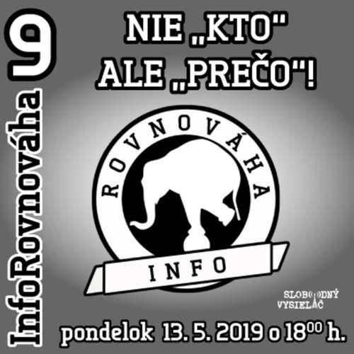 """InfoRovnováha 09 - 2019-05-13 Nie """"KTO"""" ale """"PREČO"""" !"""