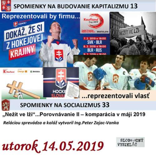 """Spomienky na budovanie Kapitalizmu 13 - 2019-05-14 """"Nežít ve lži""""…Porovnávanie II – komparácia v máji 2019…"""