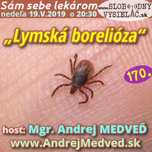 """Sám sebe lekárom 170 - 2019-05-19 """"Lymská borelióza"""""""