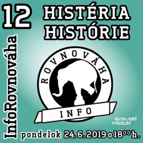 InfoRovnováha 12 - 2019-06-24 Histéria histórie