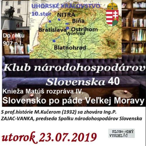 Klub národohospodárov Slovenska 40 - 2019-07-23 Knieža Matúš rozpráva IV.