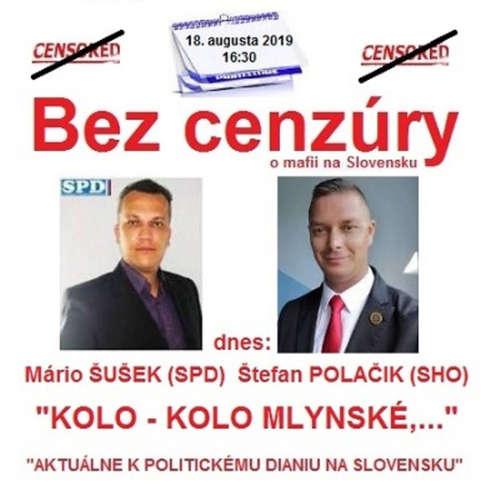 """Bez cenzúry 141 - 2019-08-18 """"KOLO – KOLO MLYNSKÉ,…"""" alebo """"AKTUÁLNE K POLITIKE NA SLOVENSKU"""""""