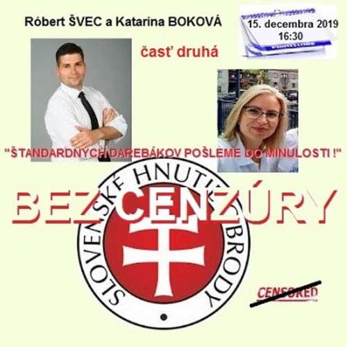 """Bez cenzúry 151 - 2019-12-15 """"ŠTANDARDNÝCH DAREBÁKOV POŠLEME DO MINULOSTI""""  časť druhá"""