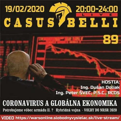 Casus belli 89 - 2020-02-19 CORONAVIRUS A GLOBÁLNA EKONOMIKA