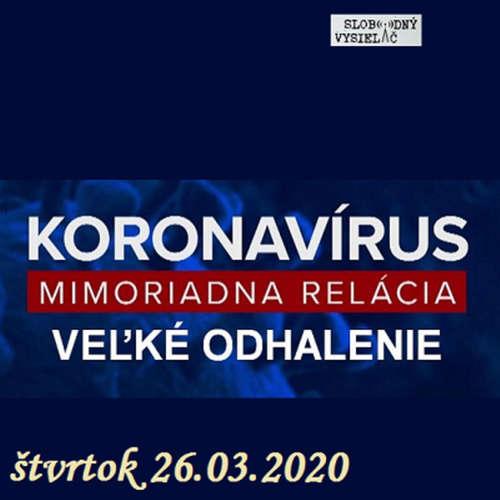 Konšpiračný byt 114 - 2020-03-26 Koronavírus vyzlečený donaha.
