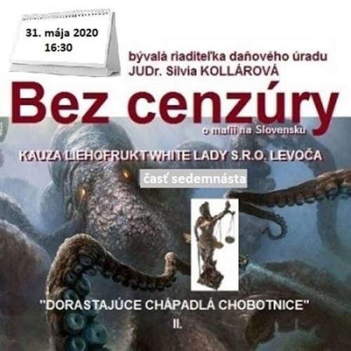"""Bez cenzúry 160 - 2020-05-31 """"KAUZA LIEHOFRUKT WHITE LADY S.R.O. LEVOČA"""" časť 17"""