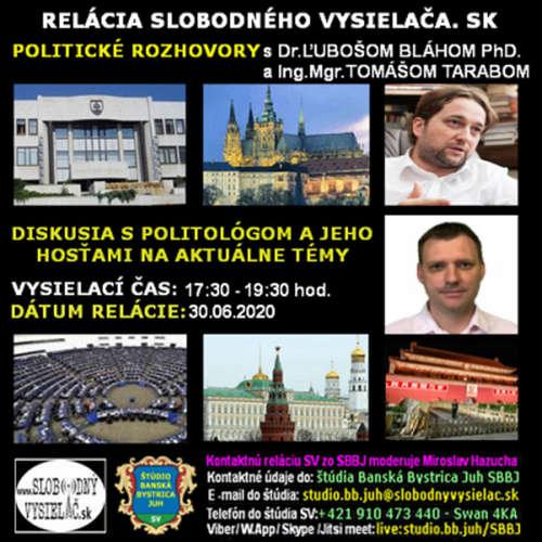 Politické rozhovory 50 - 2020-06-30 PhDr. Ľuboš Blaha PhD. a Ing. Mgr. Tomáš Taraba
