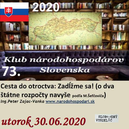 Klub národohospodárov Slovenska 73 - 2020-06-30 Cesta do otroctva : Zadĺžme sa !