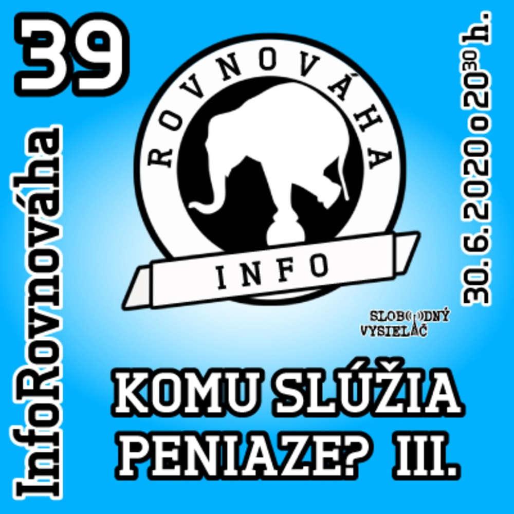 InfoRovnováha 39 - 2020-06-30 Komu slúžia peniaze ? III.