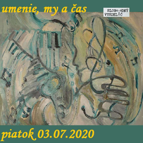 Umenie, my a čas 51 - 2020-07-03 Štefan Kocka