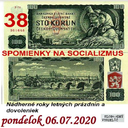 Spomienky na Socializmus 38 - 2020-07-06 Nádherné roky letných prázdnin a dovoleniek