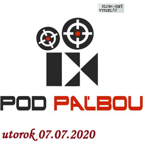 Pod paľbou 02 - 2020-07-07 Peter Švec