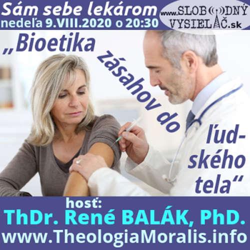 """Sám sebe lekárom 236 - 2020-08-09 """"Bioetika zásahov do ľudského tela"""""""