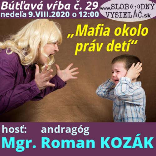 """Bútľavá vŕba 29 - 2020-08-09 """"Mafia okolo práv detí"""""""