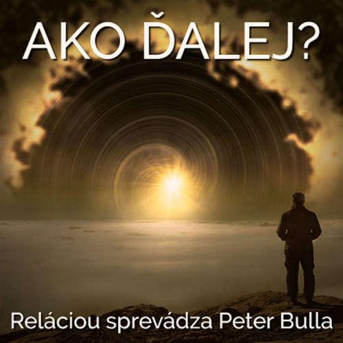 """Ako ďalej ? 52 - 2020-08-10 """"E-koruna; E-demokracie"""""""