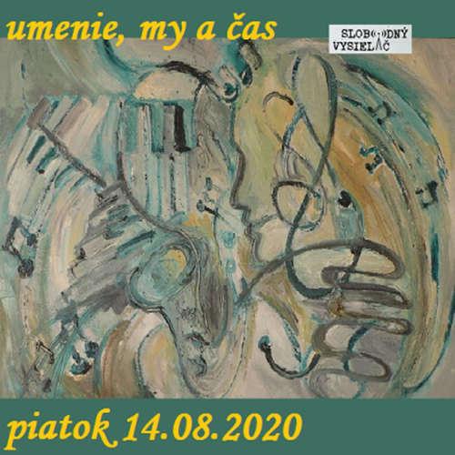 Umenie, my a čas 54 - 2020-08-14 Pavel Janíček II.