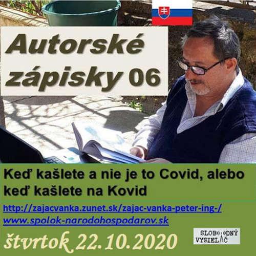 """Autorské zápisky 06 - 2020-10-22 """"Keď kašlete a nie je to Covid, alebo keď kašlete na Kovid"""""""