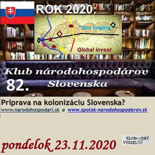 Klub národohospodárov Slovenska 82 - 2020-11-23 Rok 2020: Príprava na kolonizáciu Slovenska ?
