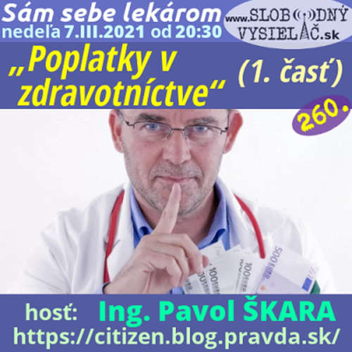 """Sám sebe lekárom 260 - 2021-03-07 """"Poplatky v zdravotníctve"""" (1. časť)"""