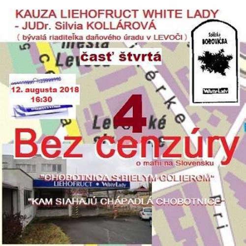 """Bez cenzury 114 - 2018-08-12 """"KAUZA LIEHOFRUCT WHITE LADY"""" časť 4"""