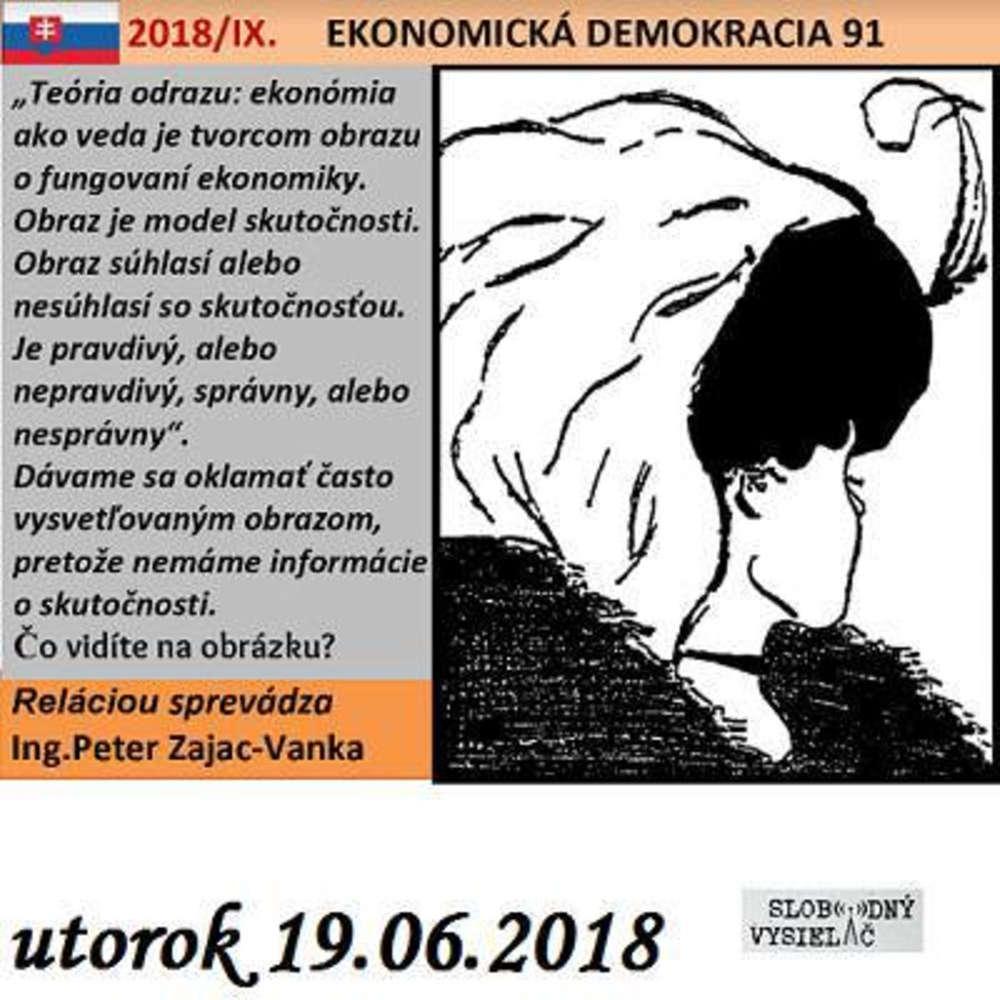 9c1fb0fcd Ekonomicka demokracia 91 2018 06 19 Aky je odraz skuto nosti a obraz  vykladany expertami a