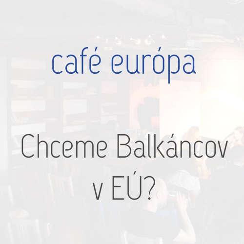 Chceme Balkáncov v EÚ?