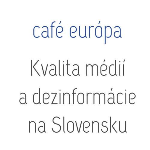 Kvalita médií a dezinformácie na Slovensku
