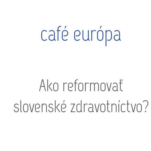 Ako reformovať slovenské zdravotníctvo
