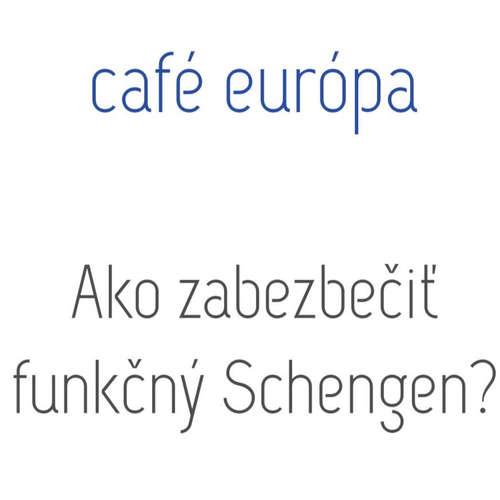 Ako zabezpečiť funkčný Schengen?