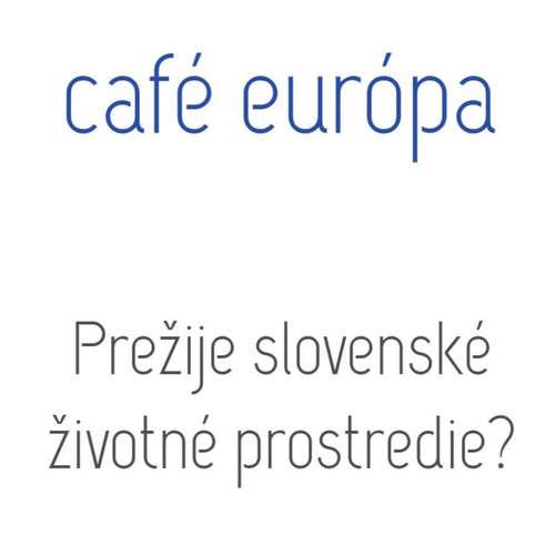 Prežije slovenské životné prostredie?