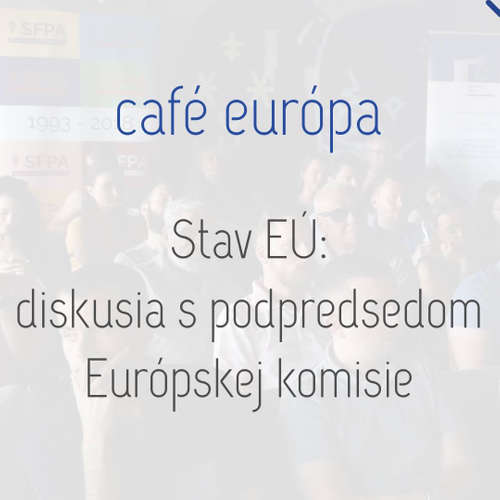Stav EÚ: Diskusia s podpredsedom EK