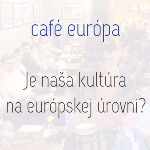 Je naša kultúra na európskej úrovni?