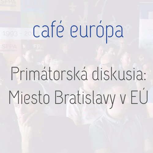Predvolebná diskusia: Miesto Bratislavy v EÚ