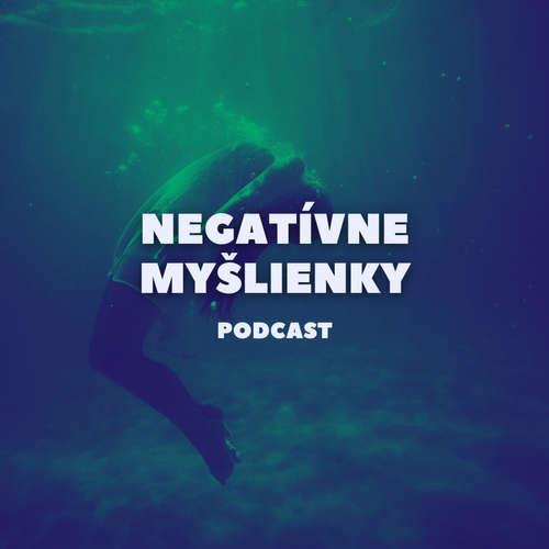 Čo robí myšlienky negatívnymi a čo sa s tým dá robiť?
