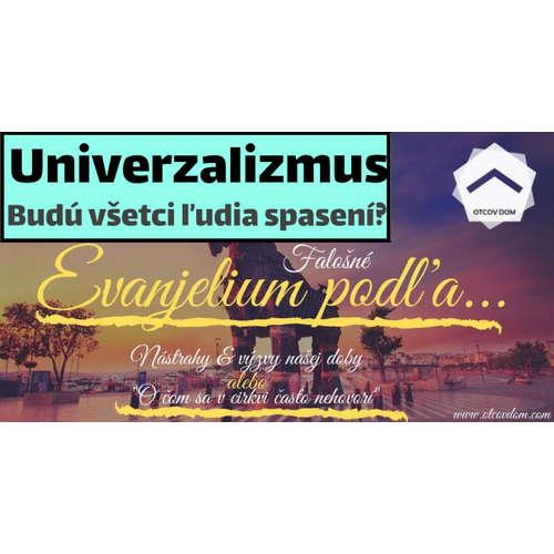 Evanjelium Univerzalizmu: Budú všetci ľudia spasení? Vlado Žák