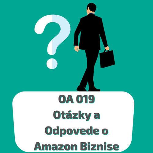 OA 19 - Otázky A Odpovede o Podnikaní na Amazone