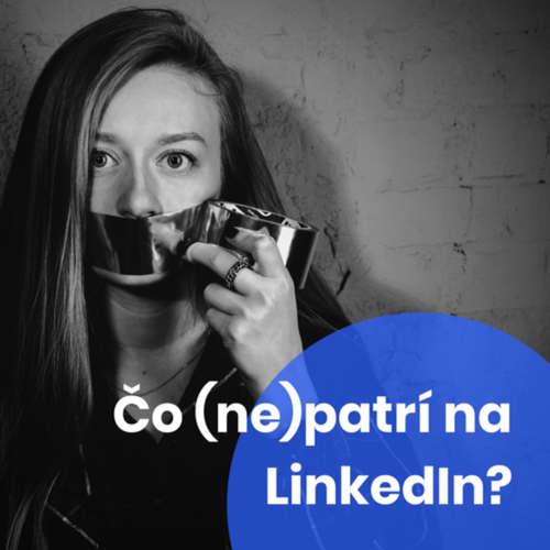 17 Čo (ne)patrí na LinkedIn?