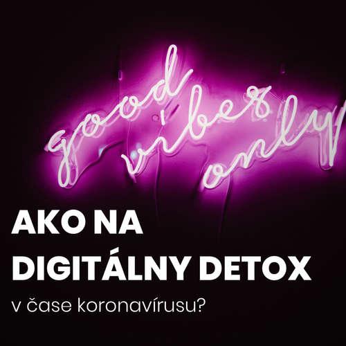 19 Ako na digitálny detox (v čase koronavírusu)?
