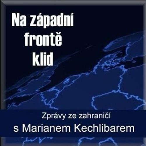 Marian Kechlibar - Na západní frontě klid - Rádio BOHEMIA - 22.05.2019