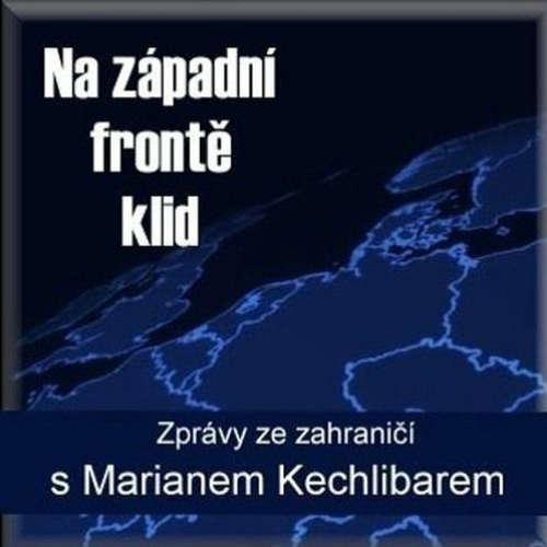 Marian Kechlibar - Na západní frontě klid - Rádio BOHEMIA - 01.07.2020