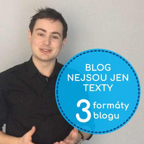 Blog nejsou jen textové články - 3 formáty blogu