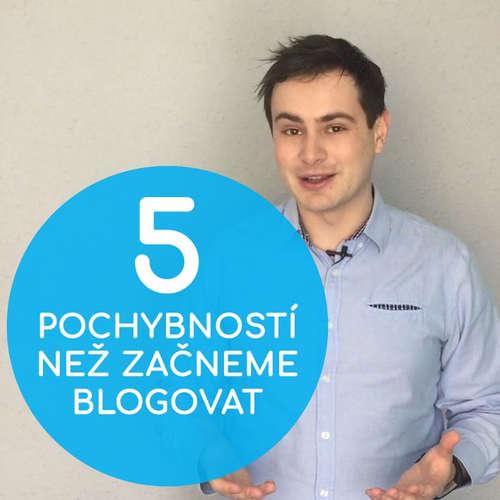 5 největších pochybností, než začneme s blogováním