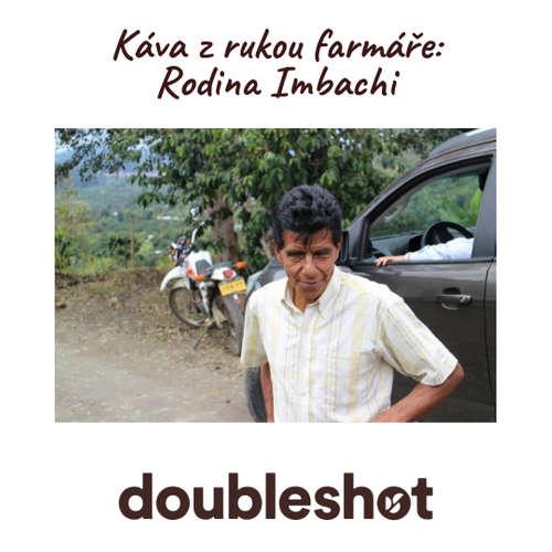 Káva z rukou farmáře: rodina Imbachi, Kolumbie