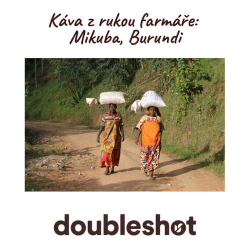 Káva z rukou farmáře: Mikuba, Burundi
