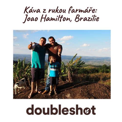 Káva z rukou farmáře: Joao Hamilton, Brazílie