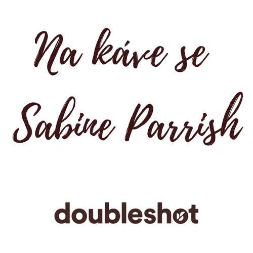 Na kávě se Sabine Parrish