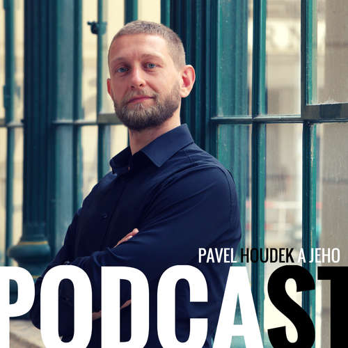 Pavel Houdek a jeho podcast