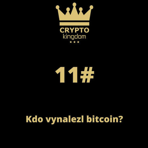 11. Kdo vynalezl bitcoin?