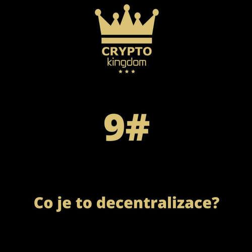09. Co je to decentralizace?