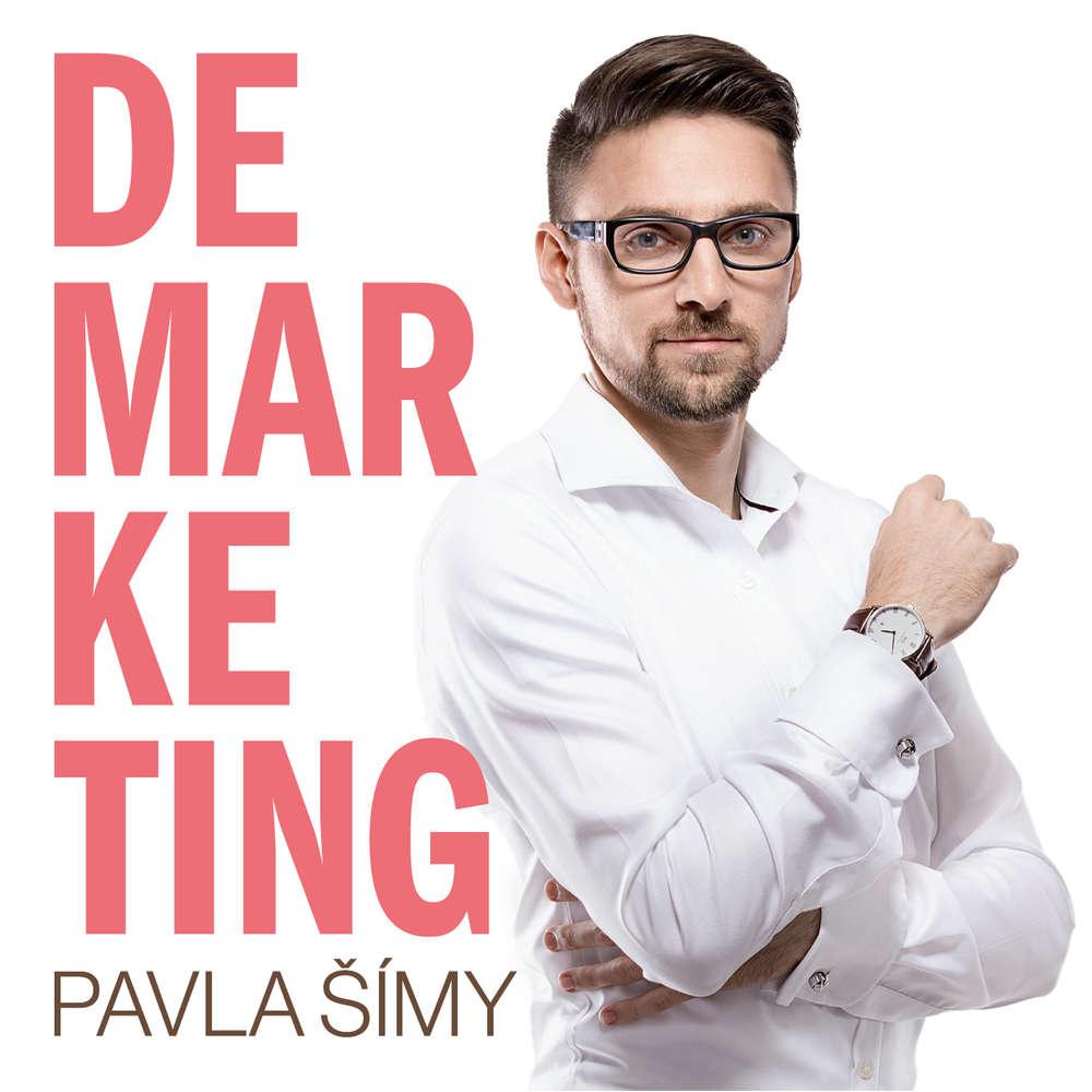 DEMARKETING: nejlepší čeští marketéři prozrazují své postupy a byznysmodely